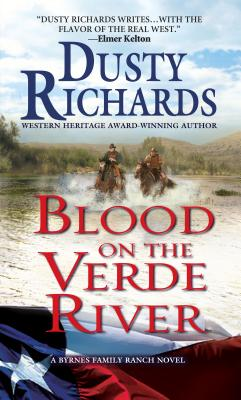 Blood on the Verde River a Byrnes Family Ranch Western By Richards, Dusty